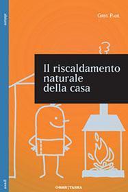 Il riscaldamento naturale della casa - Aerazione naturale della casa ...
