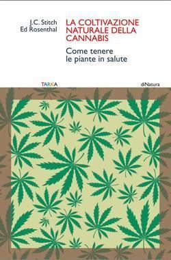 """copertina del libro """"La coltivazione naturale della cannabis. Come tenere le piante in salute"""", di Ed Rosenthal e J.C. Stitch"""