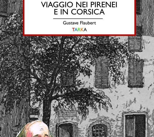 copertina del libro di Gustave Flaubert, Viaggio nei Pirenei e in Corsica
