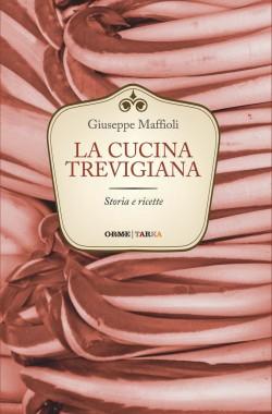 La cucina trevigiana, di Giuseppe Maffioli – copertina