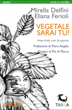 copertina del libro Vegetale sari tu! di Mirella Delfini ed Eliana Ferioli - Ebook
