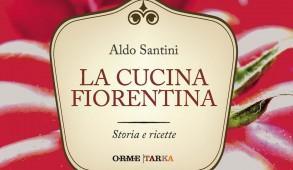 La cucina fiorentina, di Aldo Santini