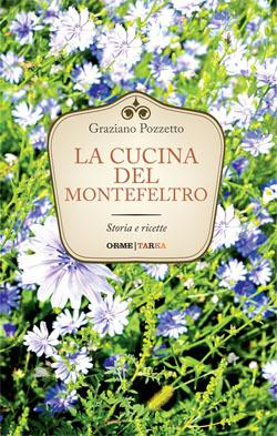 La cucina del Montefeltro, di Graziano Pozzetto – copertina