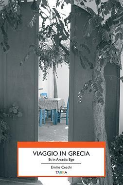 Copertina di VIaggio in Grecia Et in Arcadia Ego, di Emilio Cecchi