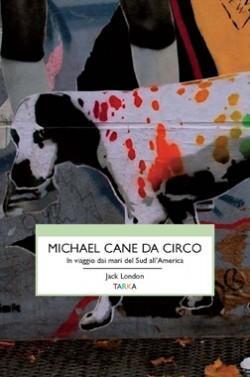 Copertina del libro Michael cane da circo, di Jack London