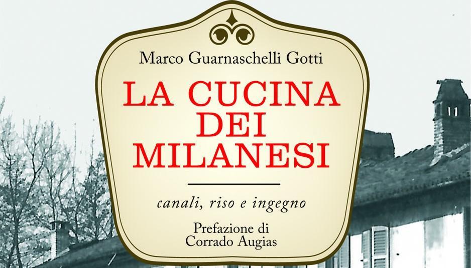la cucina dei milanesi, di Marco Guarnaschelli Gotti