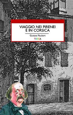 copertina del libro di Gustave Flubert, Viaggio nei Pirenei e in Corsica