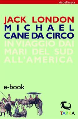 "Copertina dell'ebook ""Michael cane da circo, di Jack London"