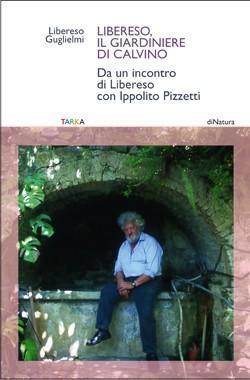 """Copertina del libro """"Libereso, il giardiniere di Calvino"""", di Libereso Guglielmi"""