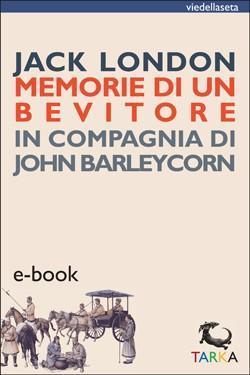 Copertina Memorie di un bevitore di Jack London -ebook