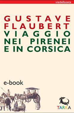 copertina Viaggio nei Pirenei e in Corsica, Flaubert - Ebook
