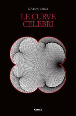 """copertina del libro """"Le curve celebri"""" di Luciano Cresci"""