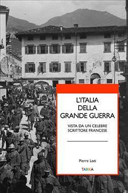 copertina del libro L'Italia della Grande Guerra di Pierre Loti