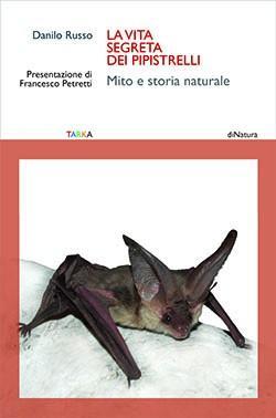 """copertina del libro """"La vita segreta dei pipistrelli. Mito e storia naturale"""" di Danilo Russo"""