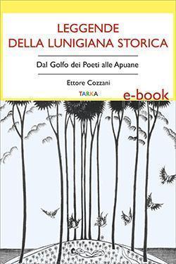 Copertina del libro Leggende della Lunigiana storica, Ettore Cozzani