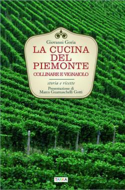 """Copertina del libro """"La cucina del Piemonte Collinare e vignaiolo"""" di Giovanni Goria"""