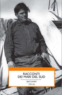 """copertina del libro """"Racconti dei Mari del Sud"""" di Jack London"""