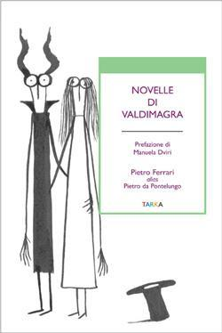 copertina del libro Novelle di Valdimagra di Pietro Ferrari Alias Pietro da Pontelungo